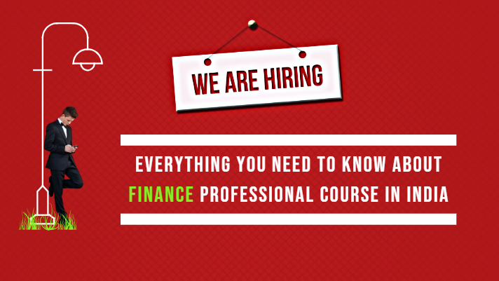 Everything you need to know about finance professional course in India
