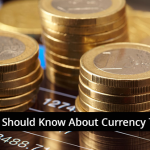 Currency Trading: 6 Things We All Should Know About Currency Trading