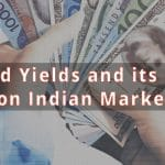 US Bond Yields and its Impact on Indian Stock Market
